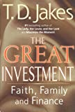 Jakes, T. D.: The Great Investment: Faith, Family, and Finance