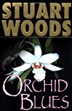 Woods, Stuart: Orchid Blues