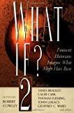 Cowley, Robert: What If? : Eminent Historians Imagine What Might Have Been