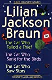 Braun, Lilian Jackson: Three Complete Novels OMNI: The Cat Who Tailed Thief The Cat Who Sang for Birds The CatWho Saw Stars