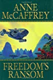 McCaffrey, Anne: Freedom&#39;s Ransom
