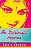 Daswani, Kavita: For Matrimonial Purposes