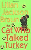 Braun, Lilian Jackson: The Cat Who Talked Turkey