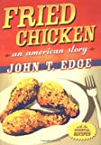 Edge, John T.: Fried Chicken: An American Story