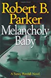 Parker, Robert: Melancholy Baby