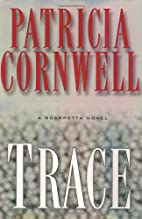 Trace: A Scarpetta Novel by Patricia…