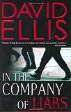 Ellis, David: In the Company of Liars