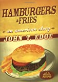 Edge, John T.: Hamburgers & Fries: An American Story