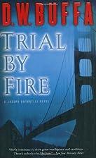 Trial by Fire (Joseph Antonelli) by D. W.…