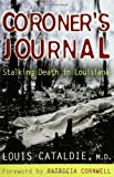 Cataldie, Louis: Coroner's Journal:  Stalking Death in Louisiana