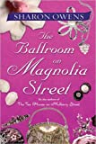 Owens, Sharon: The Ballroom on Magnolia Street