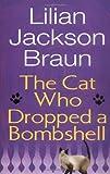 Braun, Lilian Jackson: The Cat Who Dropped a Bombshell
