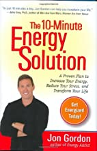 The 10-Minute Energy Solution by Jon Gordon