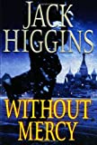 Higgins, Jack: Without Mercy
