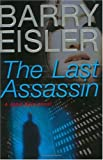Eisler, Barry: The Last Assassin (John Rain Thrillers)