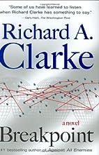 Breakpoint by Richard A. Clarke