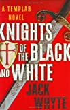 Whyte, Jack: The Knights of the Black And White