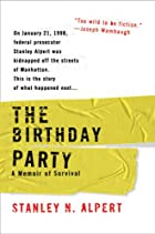 The Birthday Party: A Memoir of Survival by&hellip;