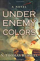 Under Enemy Colors by S. Thomas Russell