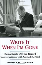 Write It When I'm Gone: Remarkable…