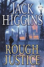 Rough Justice (Sean Dillon) by Jack Higgins