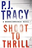 Tracy, P. J.: Shoot to Thrill (A Monkeewrench Novel)