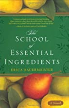 The School of Essential Ingredients by Erica…