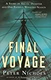 Nichols, Peter: Final Voyage: A Story of Arctic Disaster and One Fateful Whaling Season
