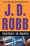 Robb, J. D.: Fantasy in Death