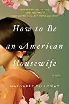 How To Be An American Housewife by Margaret…