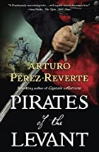 Pirates of the Levant by Arturo…