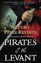 Pirates of the Levant (Captain Alatriste,…