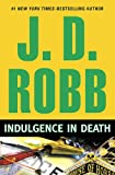 Robb, J. D.: Indulgence in Death