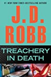 J.D. Robb: Treachery in Death