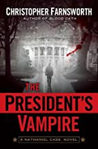 The President's Vampire by Christopher…