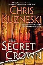 The Secret Crown by Chris Kuzneski