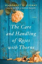 The Care and Handling of Roses with Thorns…