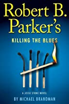 Robert B. Parker's Killing the Blues by…