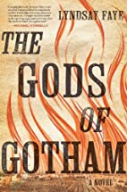 The Gods of Gotham by Lyndsay Faye