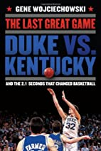 The Last Great Game: Duke vs. Kentucky and…