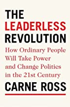 The Leaderless Revolution: How Ordinary…