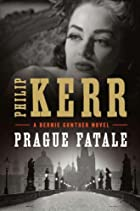 Prague Fatale (Bernie Gunther) by Philip…