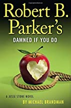 Robert B. Parker's Damned if You Do by…
