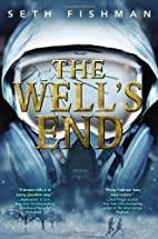 The Well's End by Seth Fishman