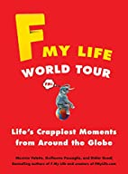 F My Life World Tour: Life's Crappiest…
