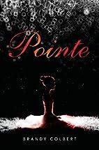 Pointe by Brandy Colbert