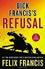 Dick Francis's Refusal - Felix Francis