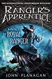 Flanagan, John: The Royal Ranger (Ranger's Apprentice)