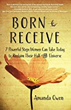 Born to Receive: Seven Powerful Steps Women…