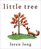 Little Tree by Loren Long
